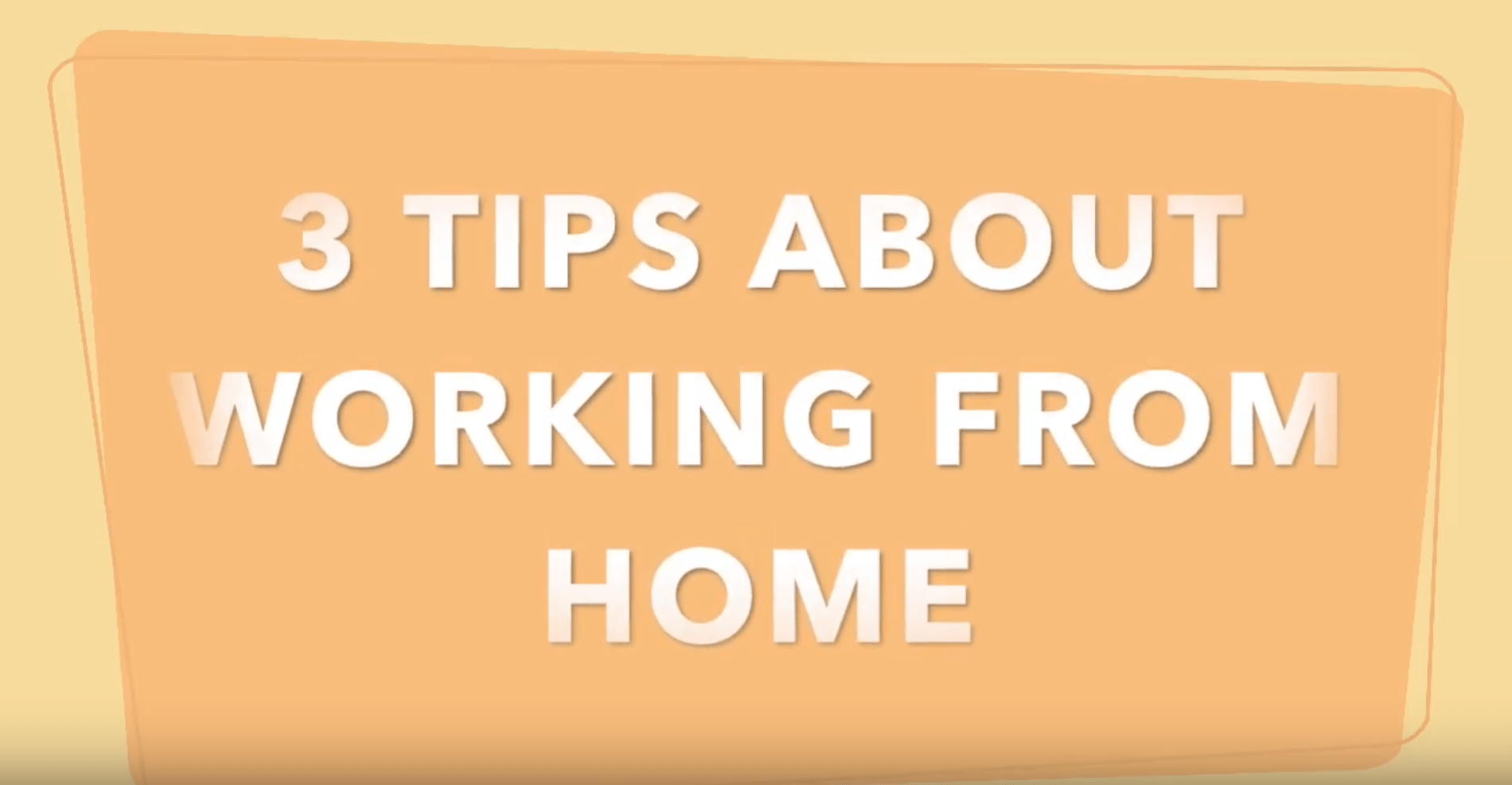 3 tips about working from home